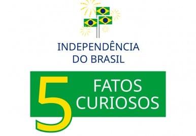 Curiosidades sobre o Dia da Independência do Brasil
