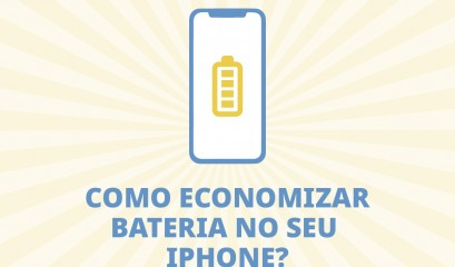 Dicas para economizar a bateria do seu iPhone
