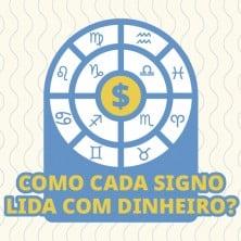 Como cada signo lida com dinheiro?