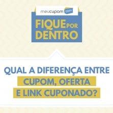 Diferença entre cupom, oferta e link cuponado